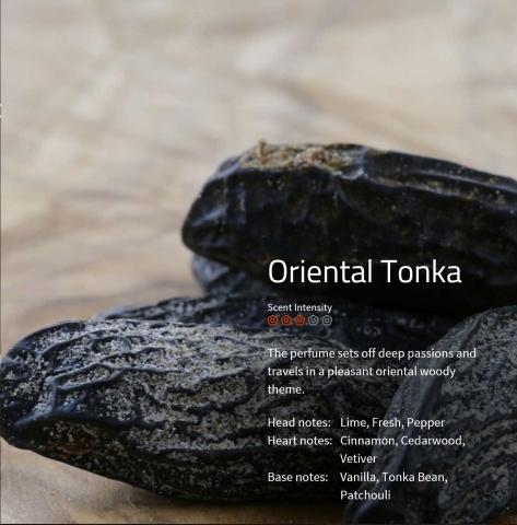 Oriental Tonka Dieser Duft beginnt mit süßem Pfeffer und geht im Herz in eine scharfe Zimtnote über.
