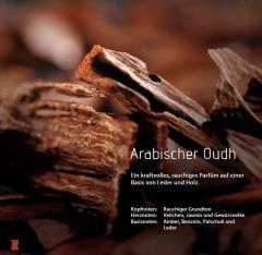 Arabian Oudh  *** Ein starkes, rauchiges Parfüm, basierend auf dem Duft von Leder und Holz  VE: 200ml